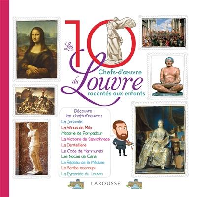 Couverture de : Les 10 chefs-d'oeuvre du Louvre racontés aux enfants