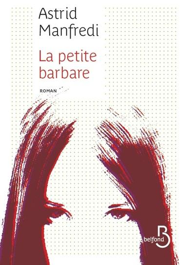 La Petite Barbare | Manfredi, Astrid. Auteur