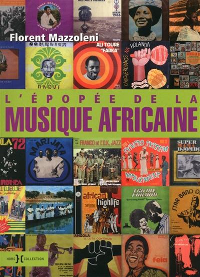 épopée de la musique africaine (L') | Mazzoleni, Florent (1974-....). Auteur