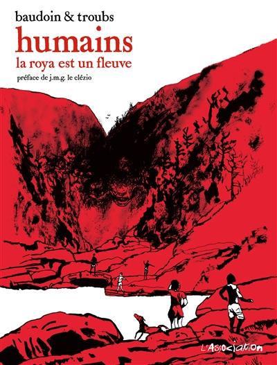 Humains : la Roya est un fleuve   Baudoin, Edmond (1942-....). Auteur