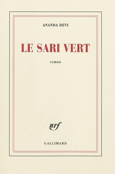 Le sari vert : roman / Ananda Devi | Nirsimloo, Ananda Devi (1957-....). Auteur