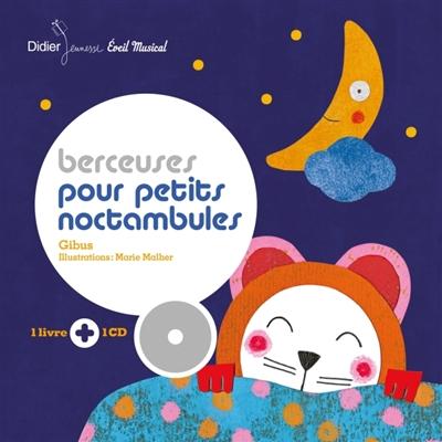 Berceuses pour petits noctambules / Gibus | Gibus (1952-....). Auteur