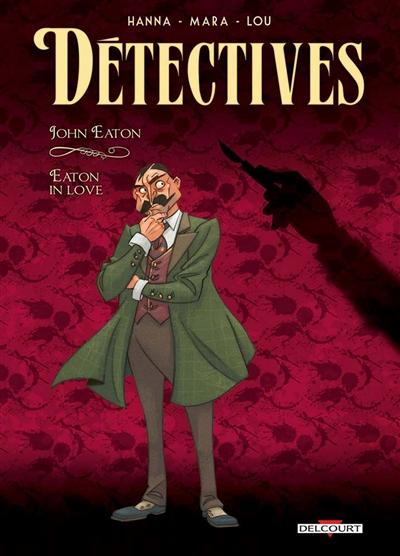Détectives. Vol. 6. John Eaton : Eaton in love