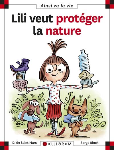 Lili veut protéger la nature | Saint-Mars, Dominique de (1949-....). Auteur