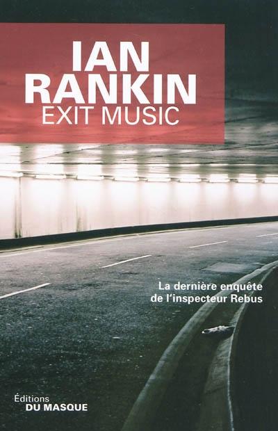 Exit music | Rankin, Ian (1960-...). Auteur