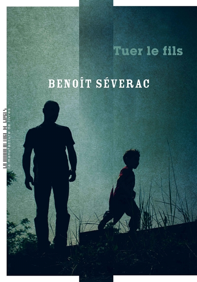 Tuer le fils / Benoît Séverac | Benoît Séverac
