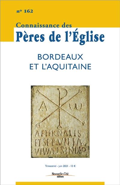 Connaissance des Pères de l'Eglise, n° 162. Bordeaux et l'Aquitaine