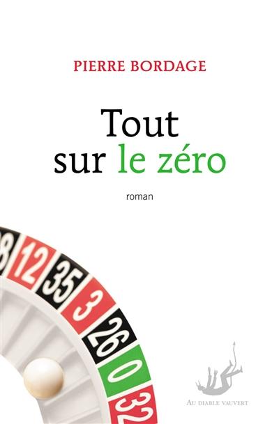 Tout sur le zéro | Bordage, Pierre (1955-....)