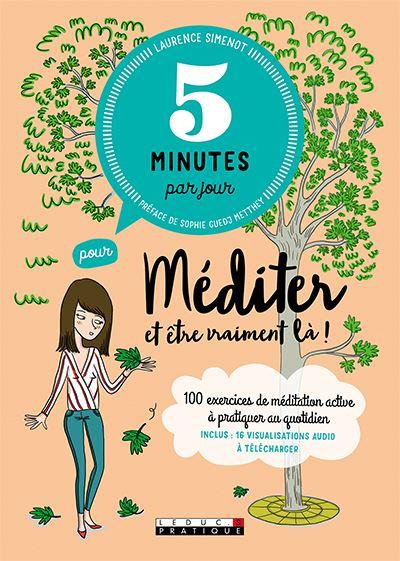 Couverture de : 5 minutes par jour pour méditer et être vraiment là !