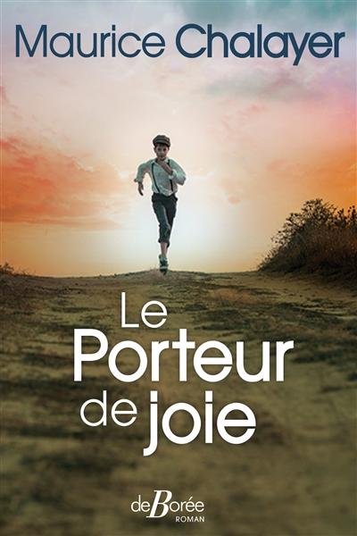 Le Porteur de joie | Chalayer, Maurice. Auteur