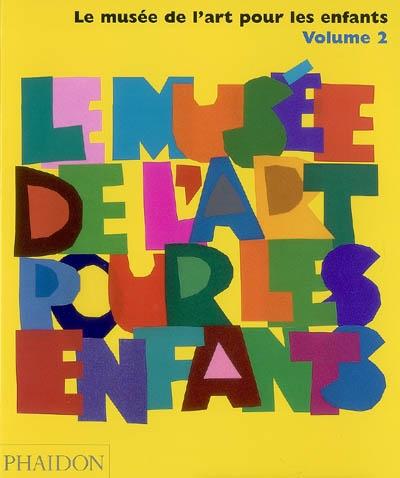 Le musée de l'art pour les enfants. Volume 2 / texte d'Amanda Renshaw | Renshaw, Amanda. Auteur