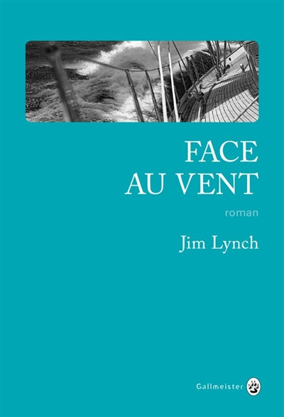 Face au vent | Lynch, Jim. Auteur