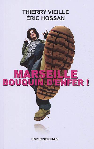 Marseille : bouquin d'enfer ! : comédie policière