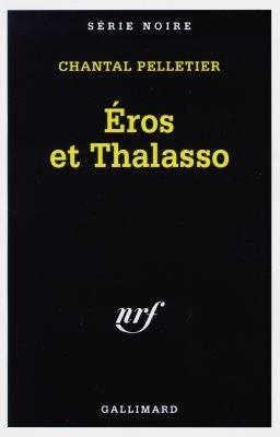 Eros et thalasso | Pelletier, Chantal (1949-....)