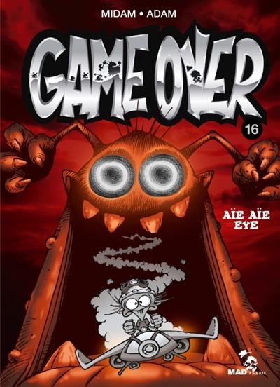 Game over tome 16 : Aïe aïe eye | Midam. Auteur. Illustrateur