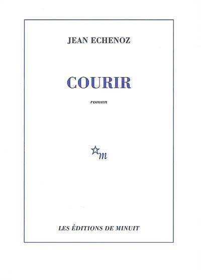 Courir   Echenoz, Jean (1947-....). Auteur