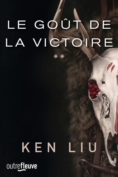 Le goût de la victoire | Liu, Ken (1976-....). Auteur