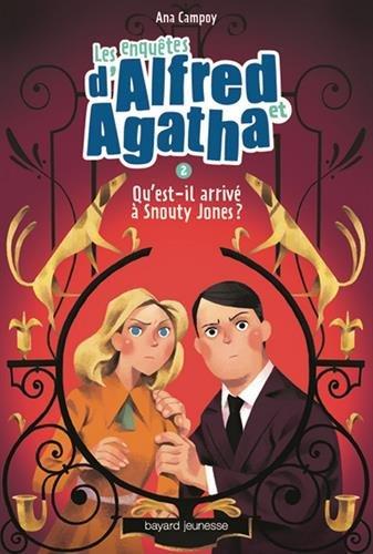 Les enquêtes d'Alfred et Agatha. Vol. 2. Qu'est-il arrivé à Snouty Jones ?