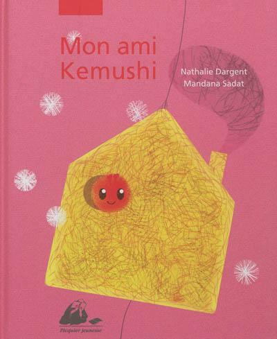 Mon ami Kemushi | Dargent, Nathalie (1964-....), auteur