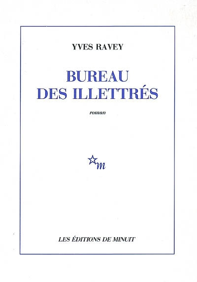 Bureau des illettrés : roman | Yves Ravey (1953-....). Auteur
