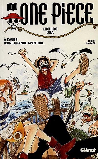 A l'aube d'une grande aventure. 1 / Eiichirô Oda   Oda, Eiichirō (1975-....). Auteur