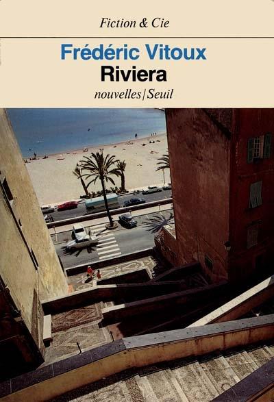 Riviera : nouvelles   Frédéric Vitoux (1944-....). Auteur