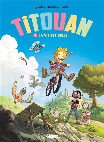 Titouan. Vol. 1. La vie est belle