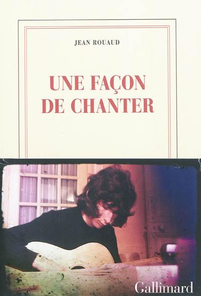 Une façon de chanter | Rouaud, Jean (1952-....). Auteur