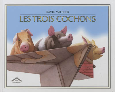 Les trois cochons | Wiesner, David (1956-)