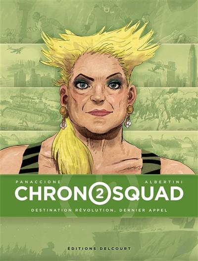 Couverture de : Chronosquad v.2, Destination révolution, dernier appel