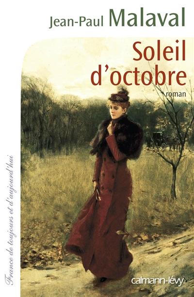 Soleil d'octobre : roman / Jean-Paul Malaval | Malaval, Jean-Paul (1949-....). Auteur