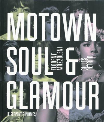 Motown soul & glamour | Mazzoleni, Florent (1974-....). Auteur