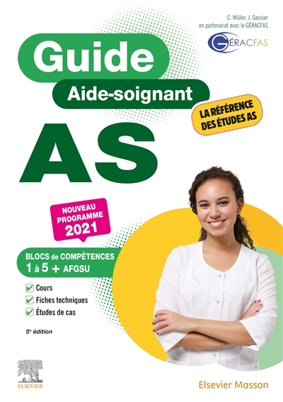 Guide AS, aide-soignant : modules de formation 1 à 8 : nouveau programme 2021