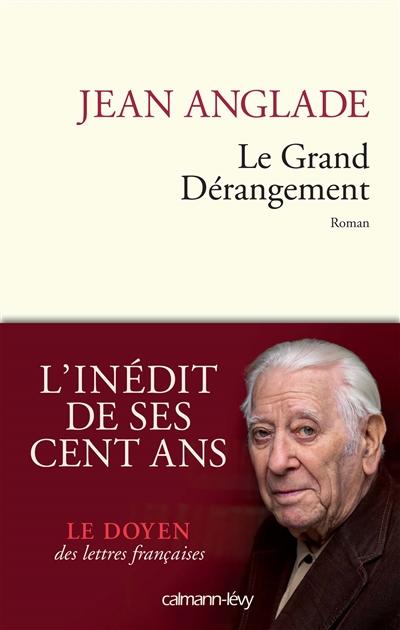 Le Grand dérangement / Jean Anglade | Anglade, Jean. Auteur