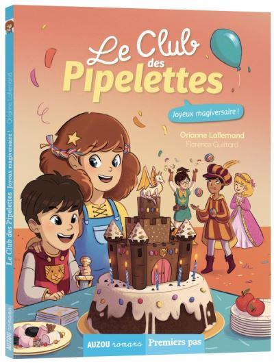 Le club des pipelettes. Vol. 8. Joyeux magiversaire !