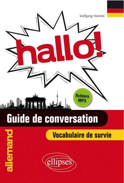 Hallo-!-allemand-:-guide-de-conversation-:-vocabulaire-de-survie-:-fichiers-mp3