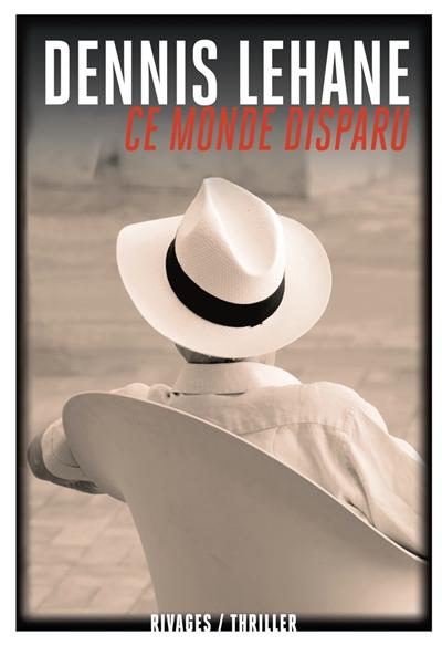 Ce monde disparu / Dennis Lehane | Lehane, Dennis (1965-....). Auteur