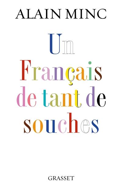 Un Français de tant de souches | Minc, Alain (1949-....). Auteur