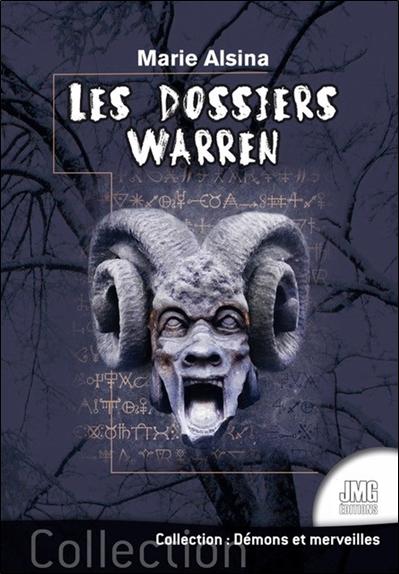 Les dossiers Warren. Annabelle, Conjuring, Enfield, le loup-garou de Londres... : les plus célèbres affaires des enquêteurs du paranormal Ed et Lorraine Warren