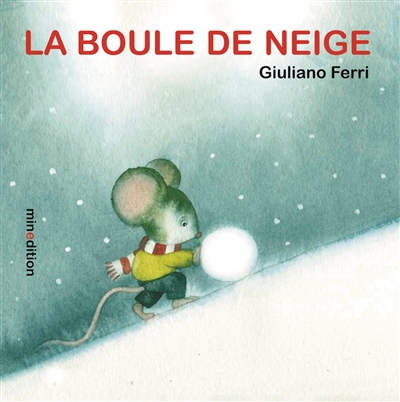 La boule de neige / Giuliano Ferri | Ferri, Giuliano (1965-....). Auteur. Illustrateur