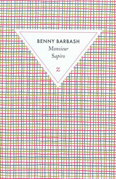 Monsieur Sapiro : roman | Barbash, Benni (1951-....). Auteur