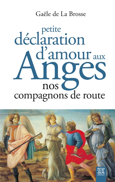 Petite déclaration d'amour aux anges : nos compagnons de route
