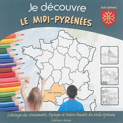 Je découvre le Midi-Pyrénnées : coloriages des monuments, paysages et autres beautés du Midi-Pyrénées