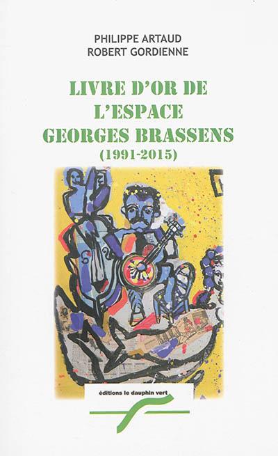 Livre d'or de l'Espace Georges Brassens : 1991-2015