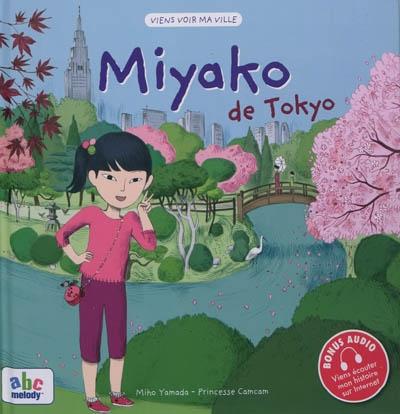 Miyako de Tokyo / auteur, Miho Yamada | Yamada, Miho. Auteur