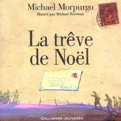 La trêve de Noël / de Michael Morpurgo | Morpurgo, Michael (1943-....). Auteur