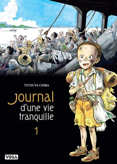 Journal d'une vie tranquille. 1 / Tetsuya Chiba | Chiba, Tetsuya (1939-....). Auteur
