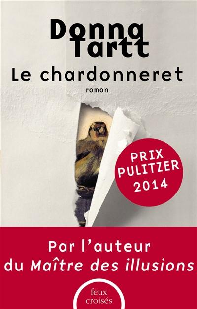 chardonneret (Le) : roman   Tartt, Donna. Auteur