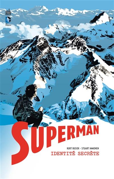 Superman : identité secrète. 1   Busiek, Kurt. Auteur