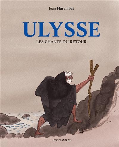 Ulysse : les chants du retour / Jean Harambat   Jean Harambat